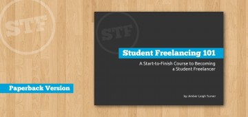 Student Freelancing 101 - Paperback Version